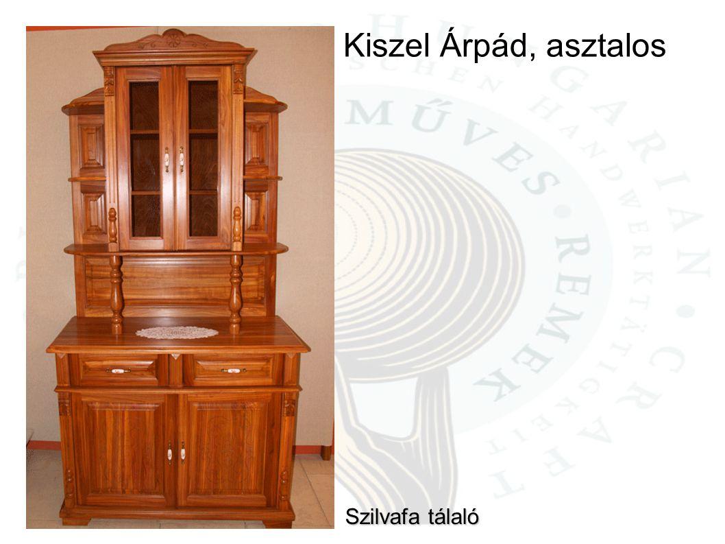 Kiszel Árpád, asztalos Szilvafa tálaló