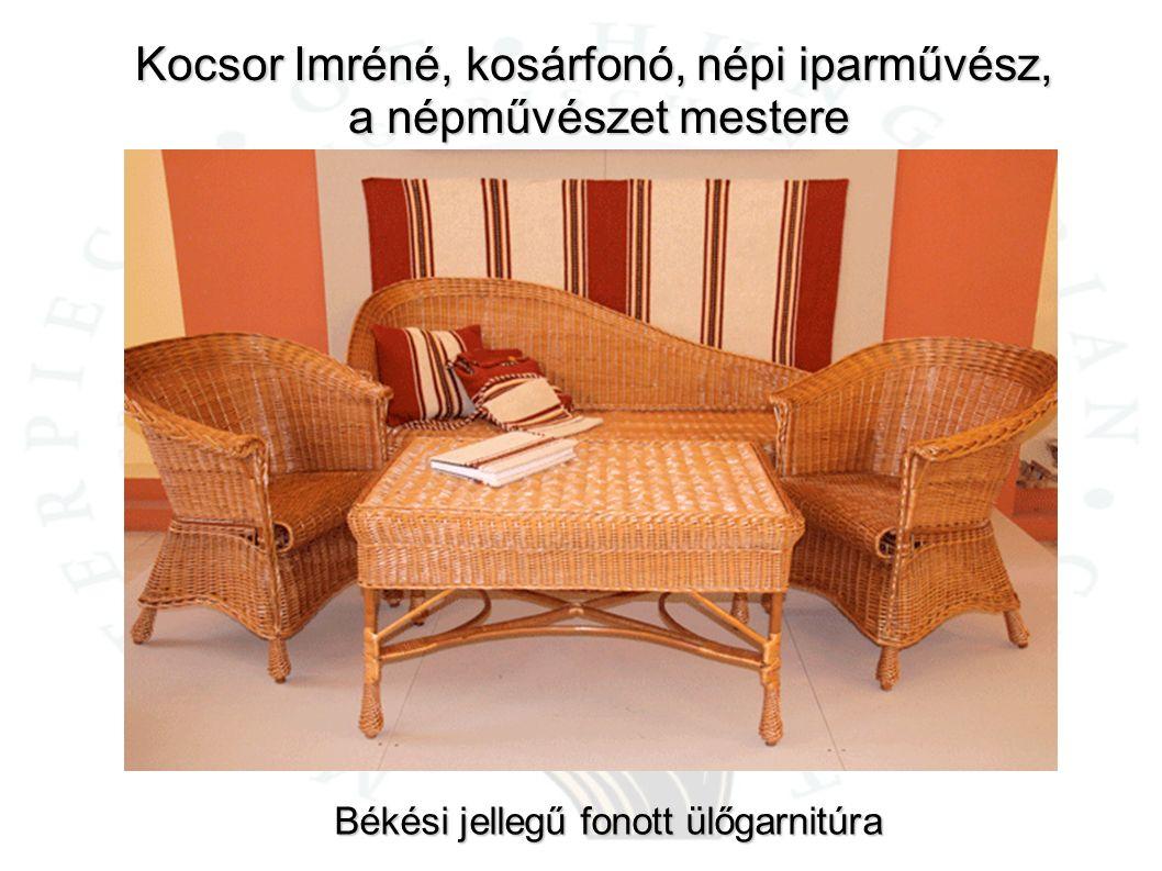 Kocsor Imréné, kosárfonó, népi iparművész, a népművészet mestere Békési jellegű fonott ülőgarnitúra