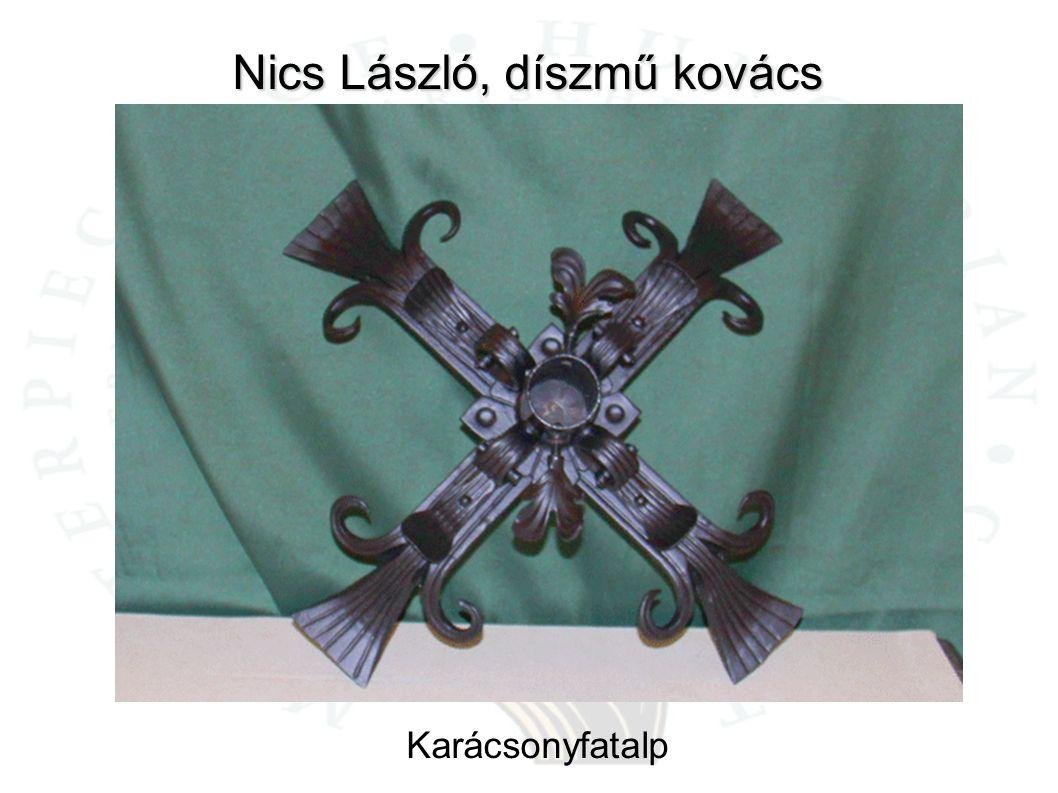 Nics László, díszmű kovács Karácsonyfatalp