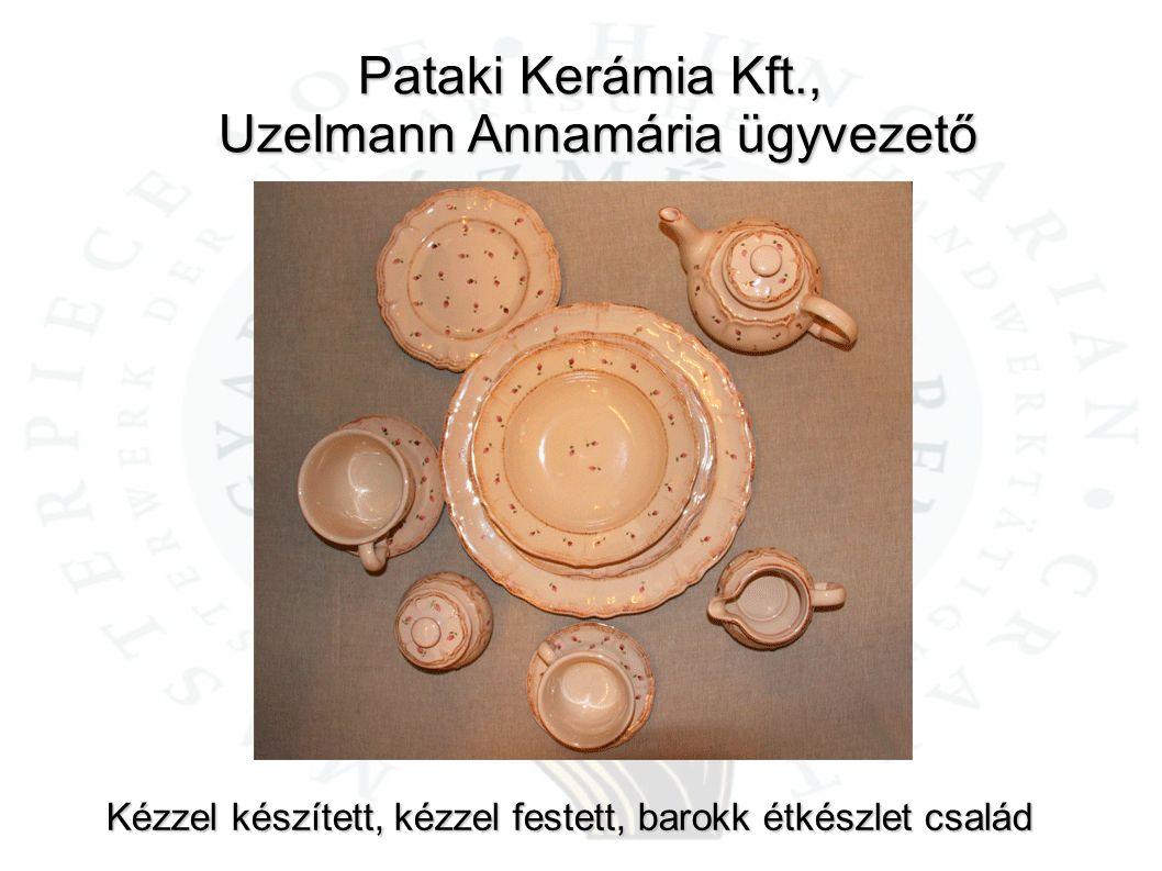 Pataki Kerámia Kft., Uzelmann Annamária ügyvezető Kézzel készített, kézzel festett, barokk étkészlet család