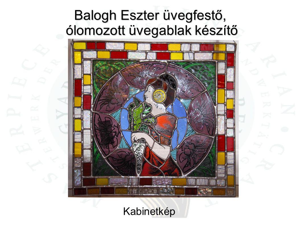 Balogh Eszter üvegfestő, ólomozott üvegablak készítő Kabinetkép