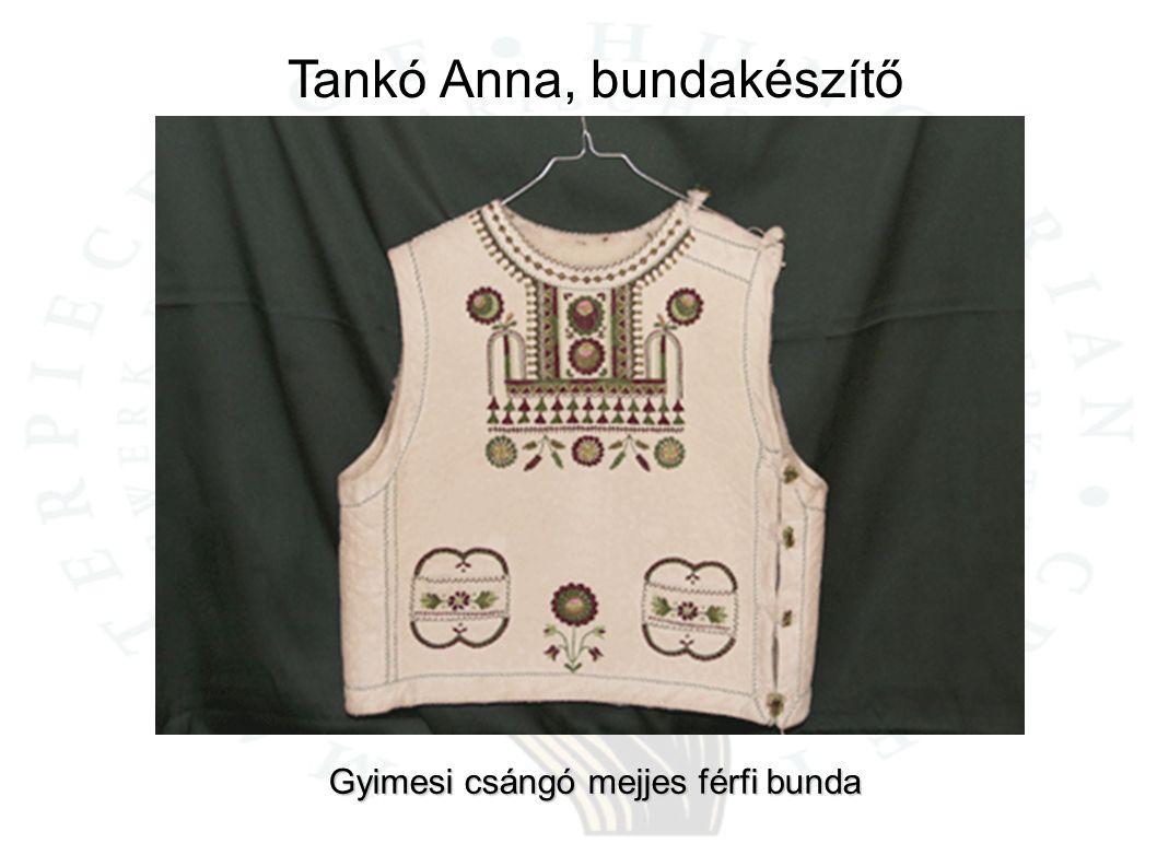 Tankó Anna, bundakészítő Gyimesi csángó mejjes férfi bunda