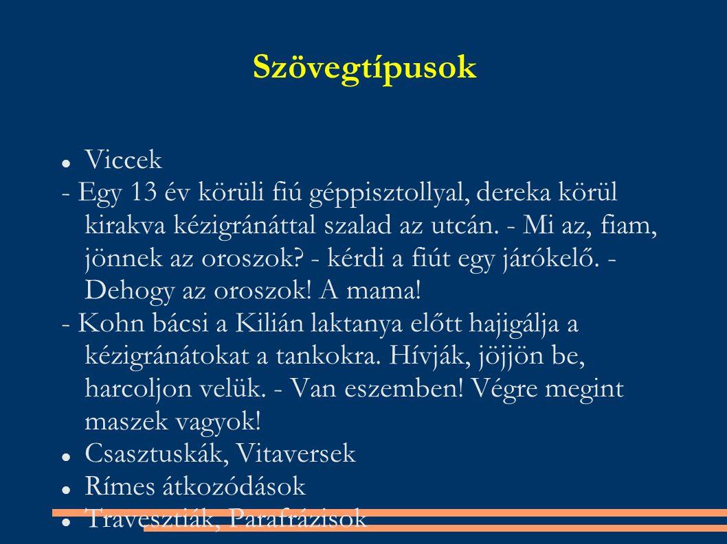 Szövegtípusok Viccek - Egy 13 év körüli fiú géppisztollyal, dereka körül kirakva kézigránáttal szalad az utcán.