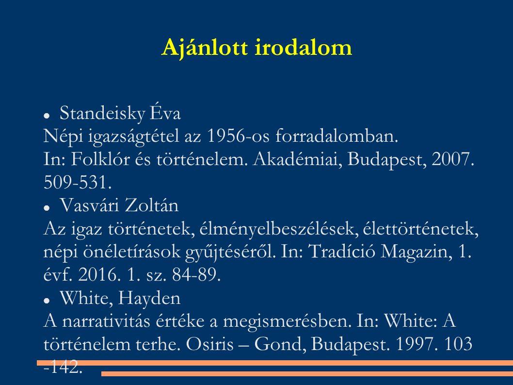 Ajánlott irodalom Standeisky Éva Népi igazságtétel az 1956-os forradalomban.