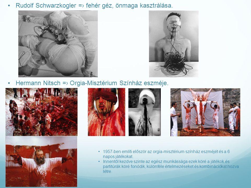 Rudolf Schwarzkogler =› fehér géz, önmaga kasztrálása.