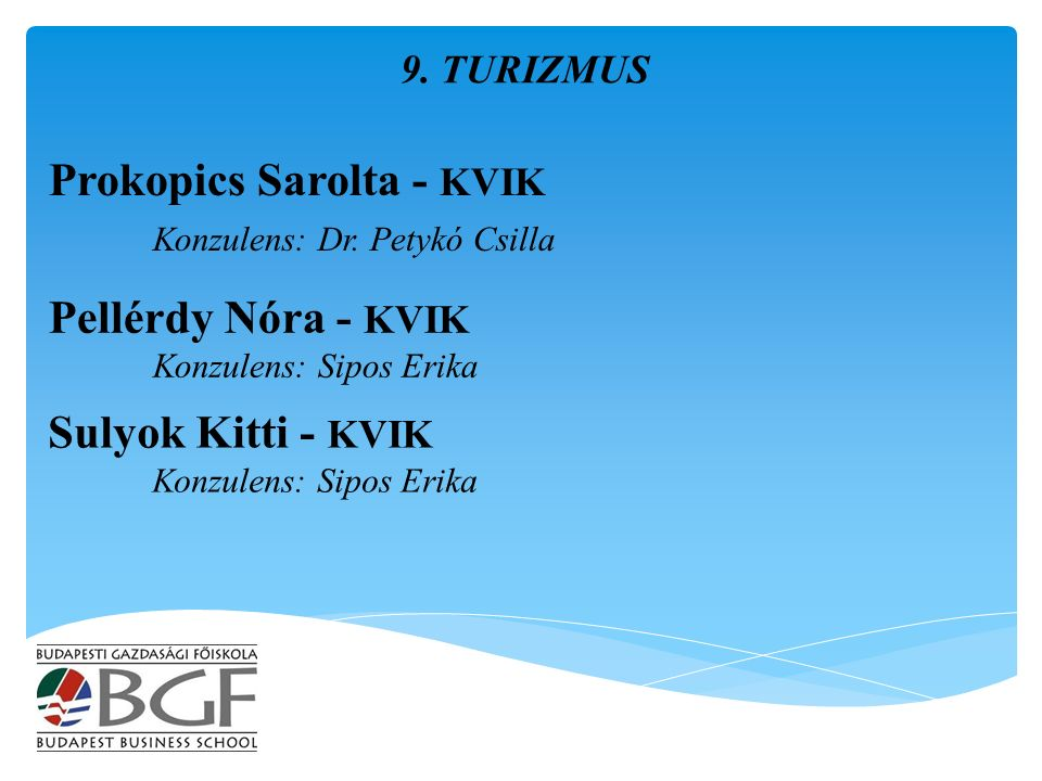 Prokopics Sarolta - KVIK Konzulens: Dr. Petykó Csilla 9.