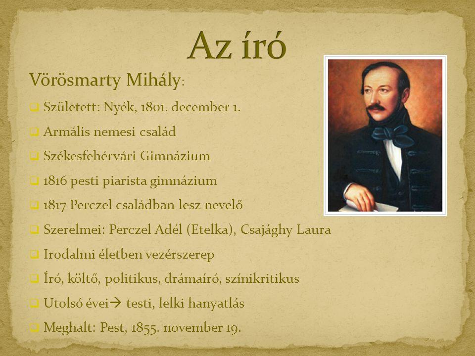 Vörösmarty Mihály :  Született: Nyék, 1801. december 1.