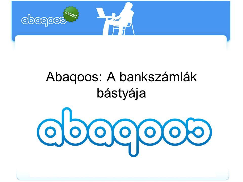 Abaqoos: A bankszámlák bástyája