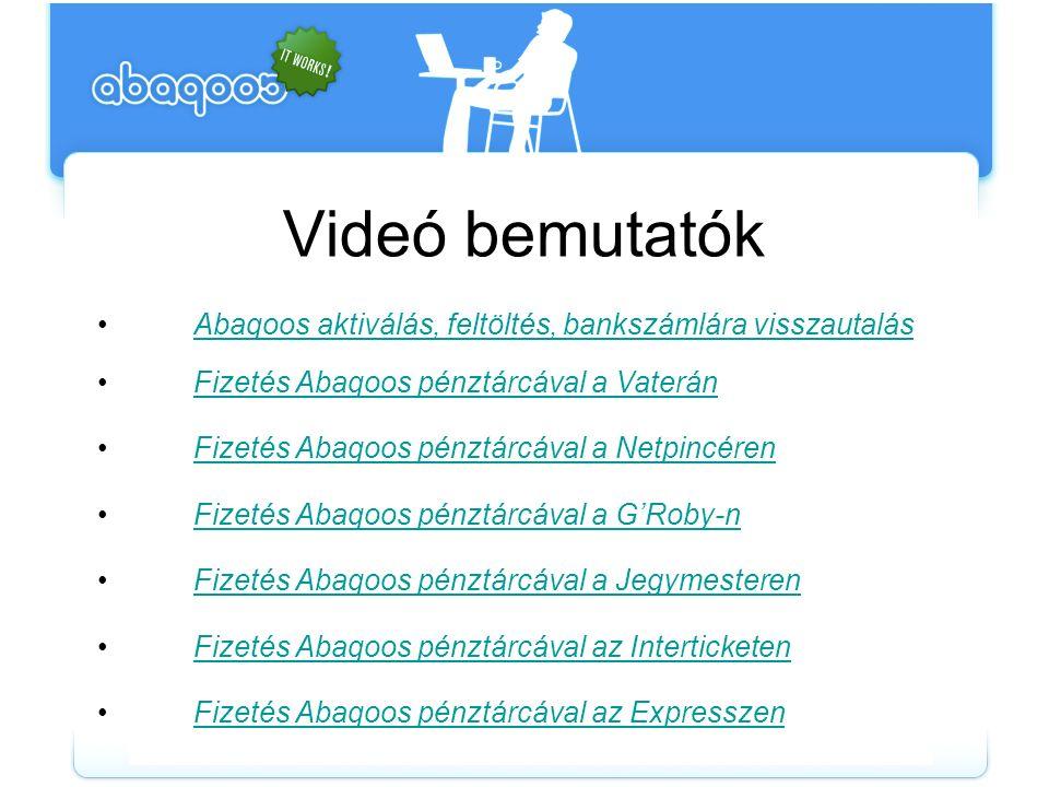 Videó bemutatók Abaqoos aktiválás, feltöltés, bankszámlára visszautalás Fizetés Abaqoos pénztárcával a Vaterán Fizetés Abaqoos pénztárcával a Netpincé