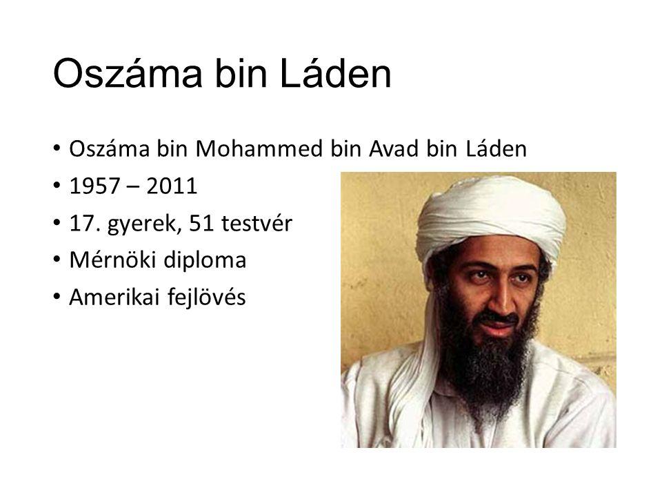 Oszáma bin Láden Oszáma bin Mohammed bin Avad bin Láden 1957 – 2011 17.