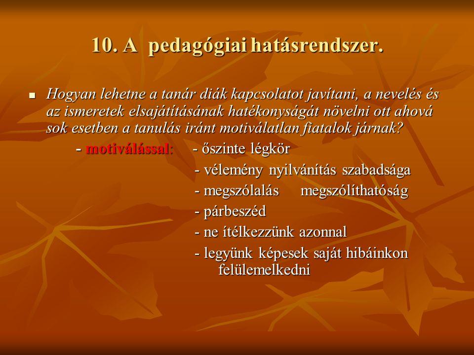 10. A pedagógiai hatásrendszer.