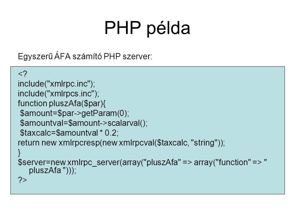 PHP példa Egyszerű ÁFA számító PHP szerver: <? include(