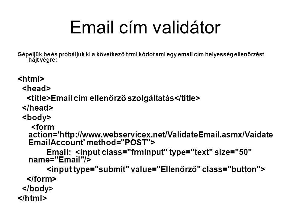 Email cím validátor Gépeljük be és próbáljuk ki a következő html kódot ami egy email cím helyesség ellenőrzést hajt végre: Email cim ellenörzö szolgál