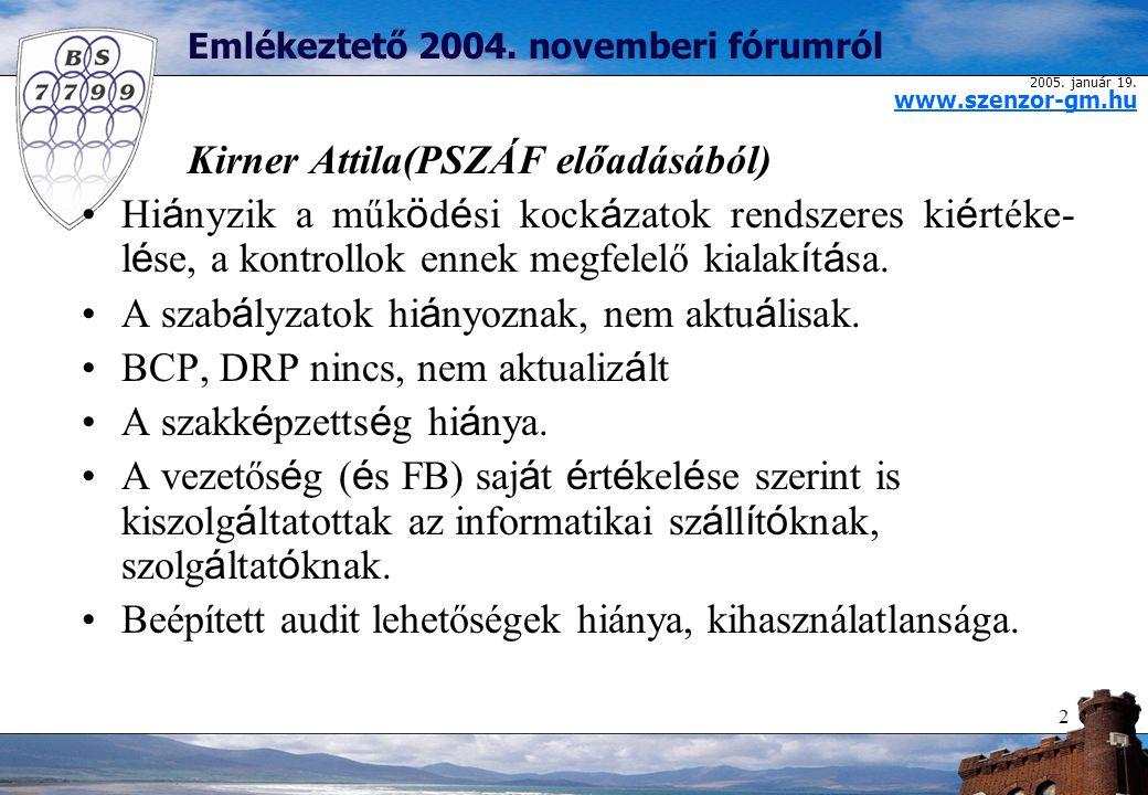 2005. január 19. www.szenzor-gm.hu 2 Emlékeztető 2004.