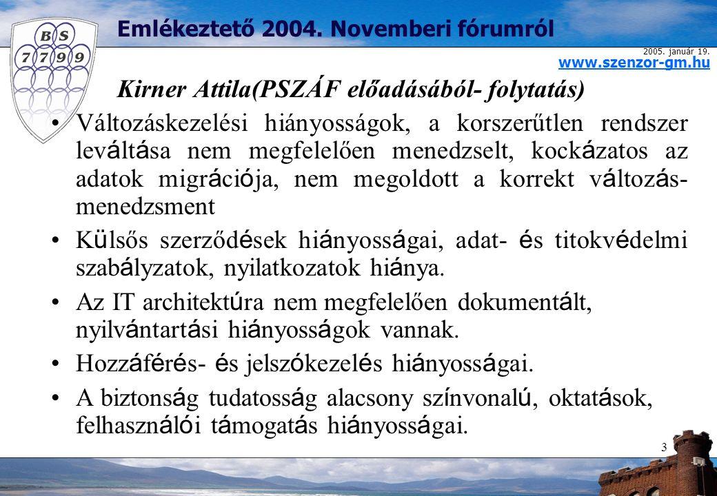 2005. január 19. www.szenzor-gm.hu 3 Emlékeztető 2004.