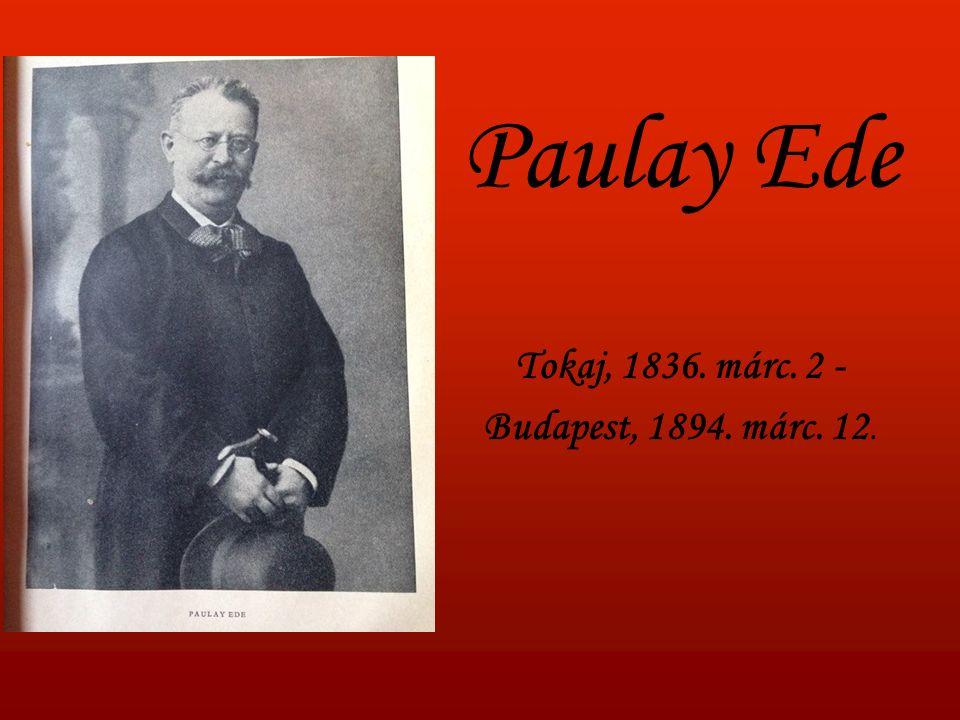 Paulay Ede Tokaj, 1836. márc. 2 - Budapest, 1894. márc. 12.
