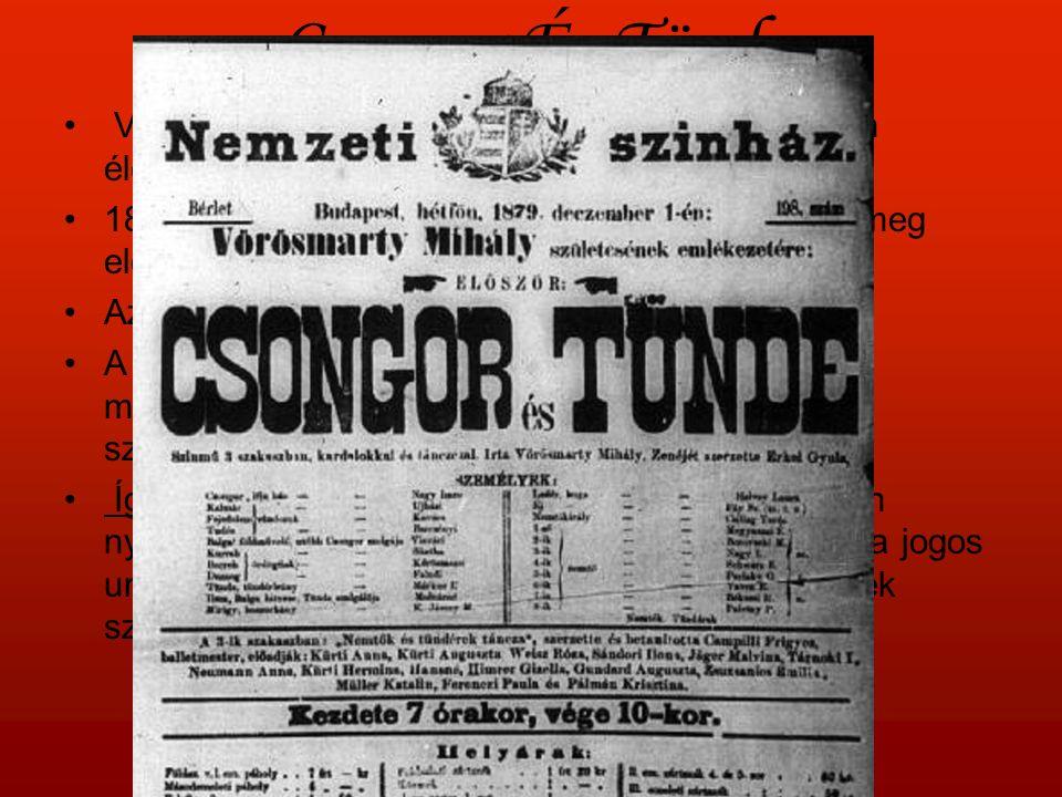 Csongor És Tünde Vörösmarty Mihály Csongor És tündét színpadon életében nem láthatta.