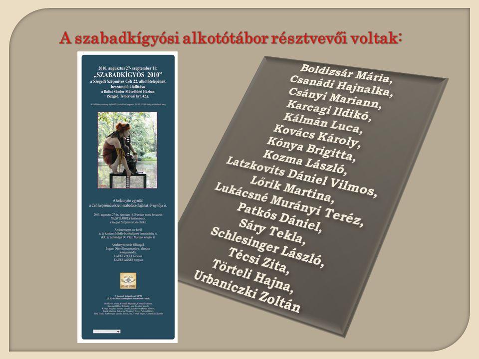 2010.augusztus 27–szeptember 11: a Szegedi Szépmíves Céh'90 22.