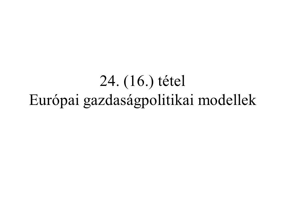 24. (16.) tétel Európai gazdaságpolitikai modellek