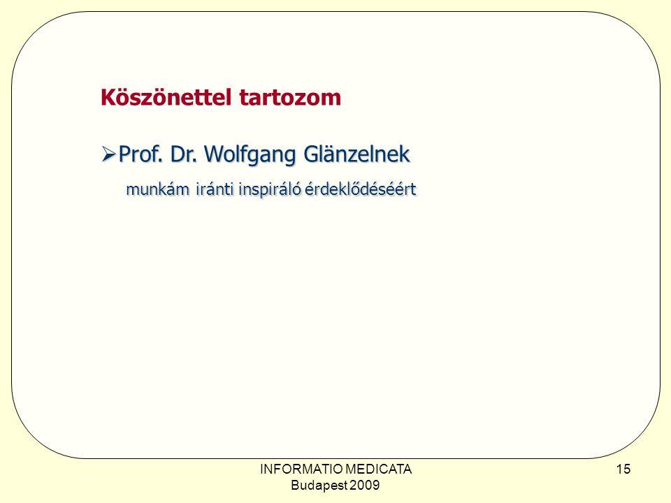 INFORMATIO MEDICATA Budapest 2009 15 Köszönettel tartozom  Prof.