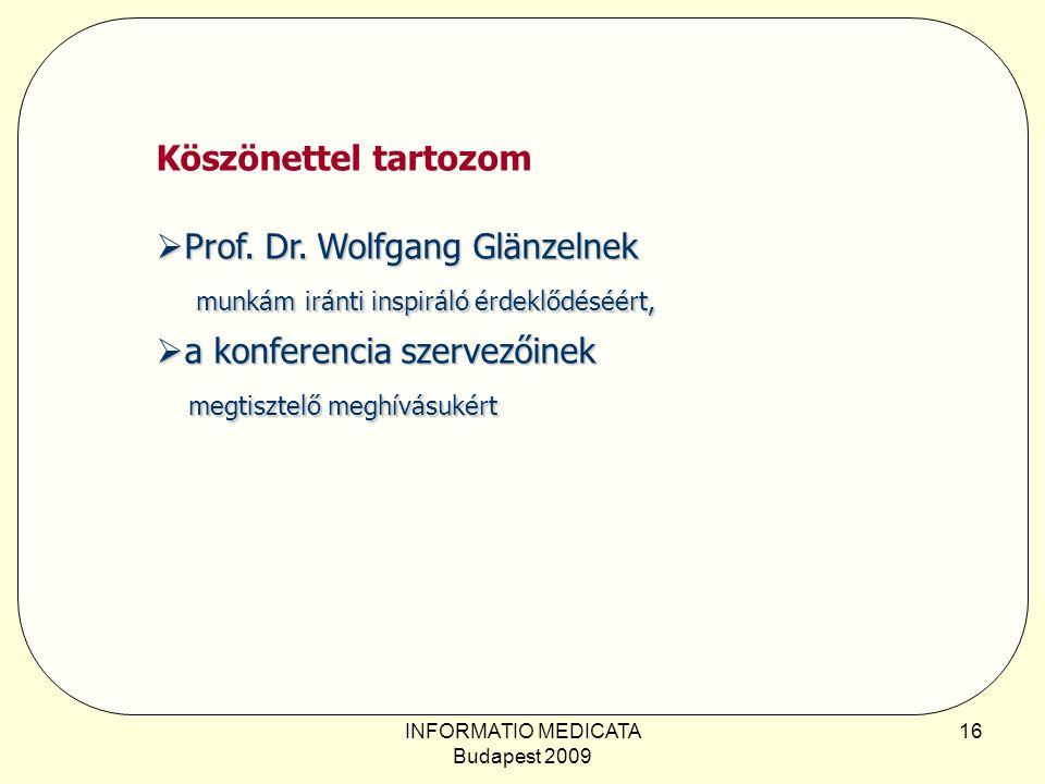 INFORMATIO MEDICATA Budapest 2009 16 Köszönettel tartozom  Prof.