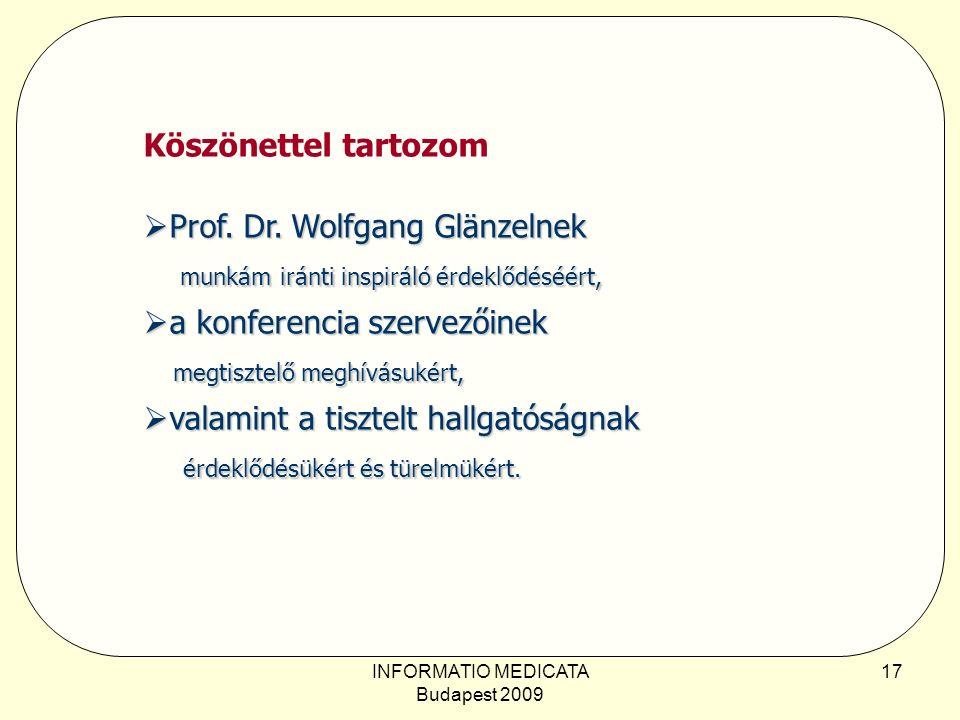 INFORMATIO MEDICATA Budapest 2009 17 Köszönettel tartozom  Prof.