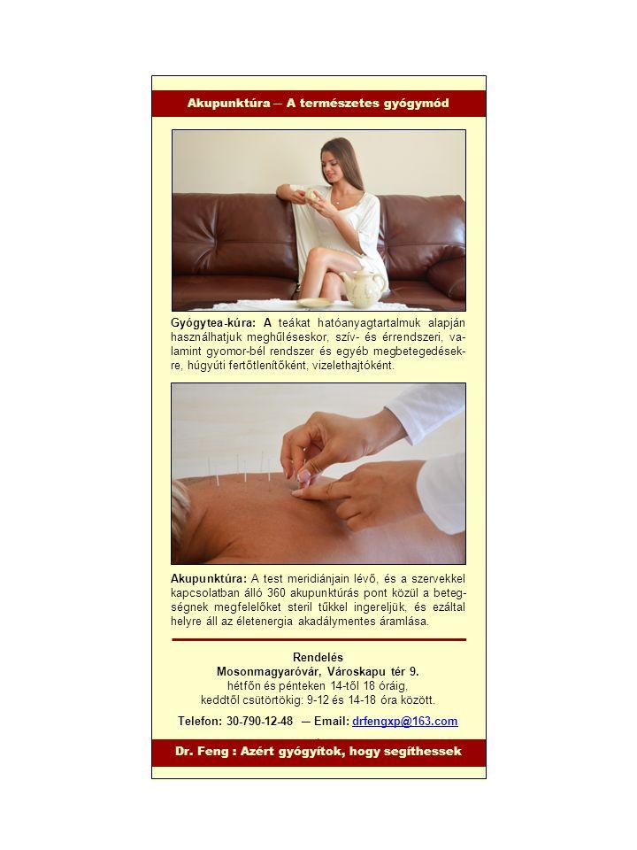 Akupunktúra ― A természetes gyógymód Gyógytea-kúra: A teákat hatóanyagtartalmuk alapján használhatjuk meghűléseskor, szív- és érrendszeri, va- lamint