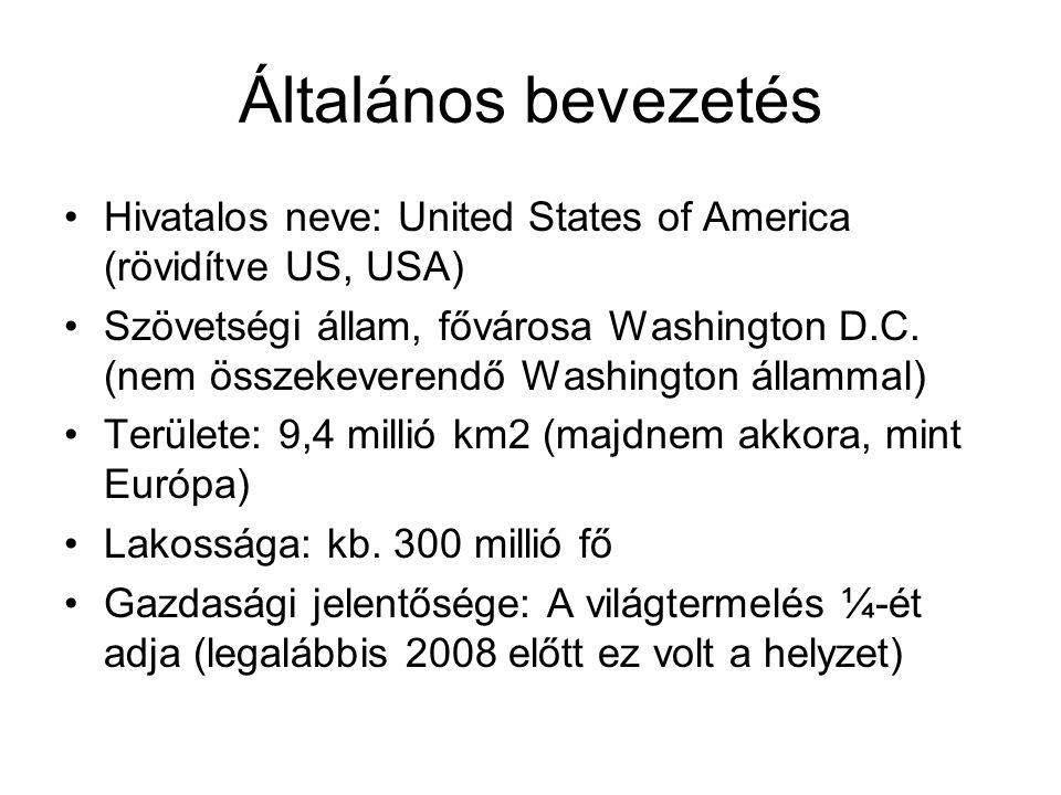 Általános bevezetés Hivatalos neve: United States of America (rövidítve US, USA) Szövetségi állam, fővárosa Washington D.C.