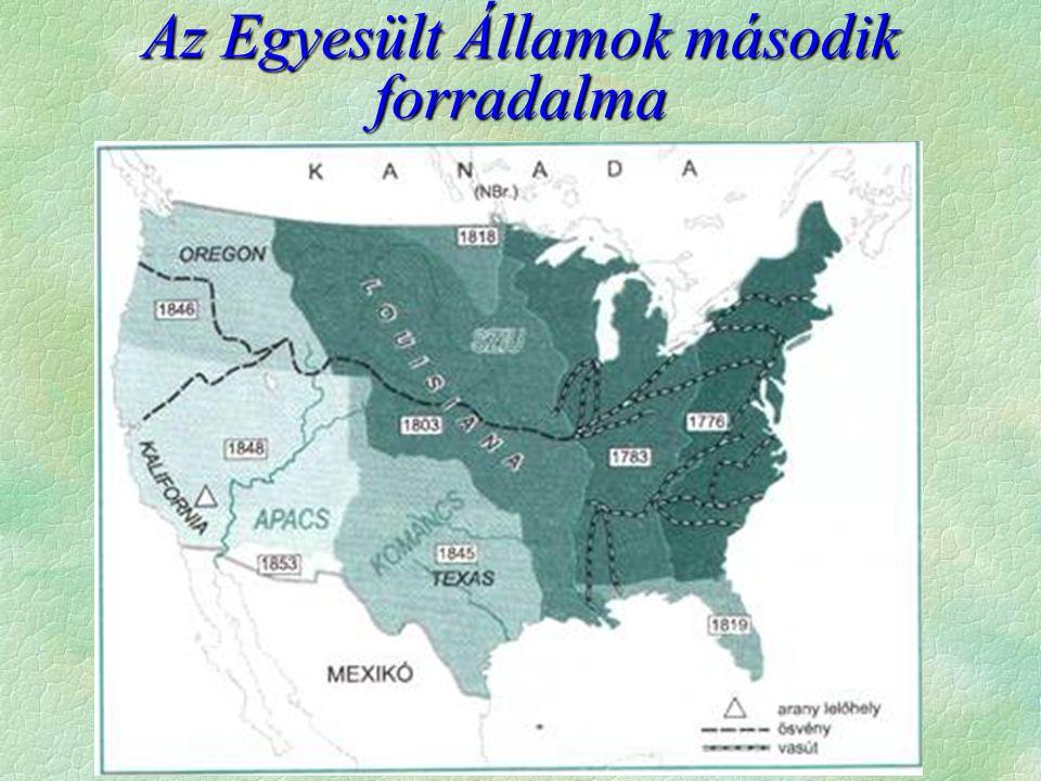  1860 - Lincoln lesz az elnök (republikánus)  déli államok kivonulása az Unióból (1860)  Amerikai Konföderált Államok megalak.