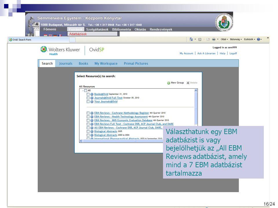 """Választhatunk egy EBM adatbázist is vagy bejelölhetjük az """"All EBM Reviews adatbázist, amely mind a 7 EBM adatbázist tartalmazza 16/24"""