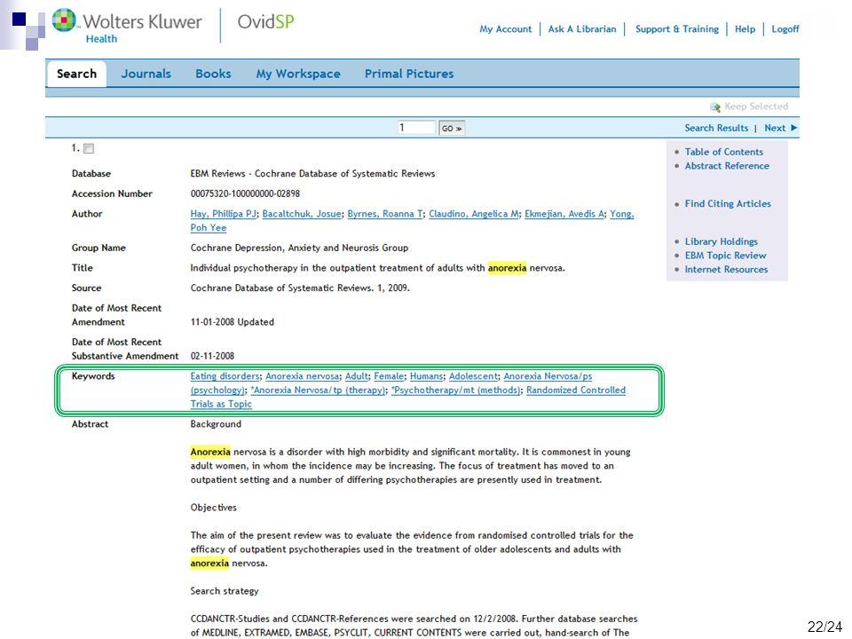 Találati lista legfontosabb elemei Complete Reference: az adott rekordról szolgáltat bővebb információt Tárgyszókészlettel rendelkező EBM adatbázisok rekordjainál többnyire megtaláljuk a MesH tárgyszavakat is 22/24