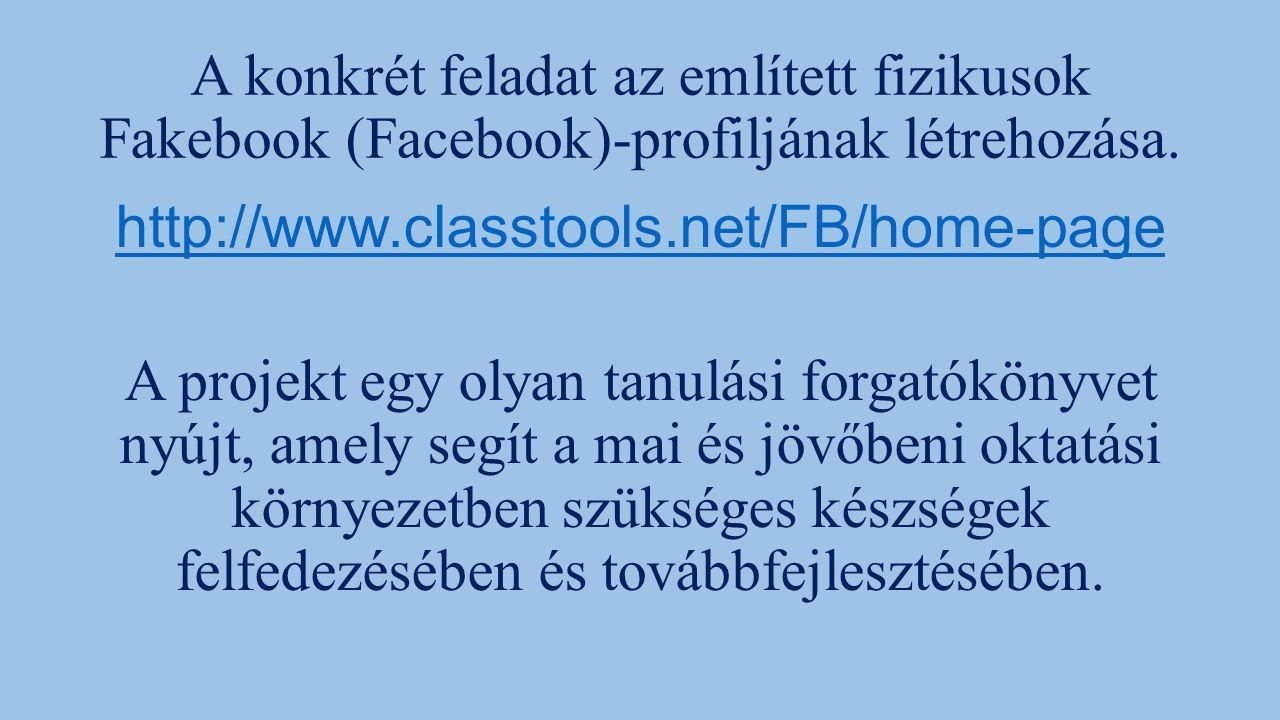 A konkrét feladat az említett fizikusok Fakebook (Facebook)-profiljának létrehozása.
