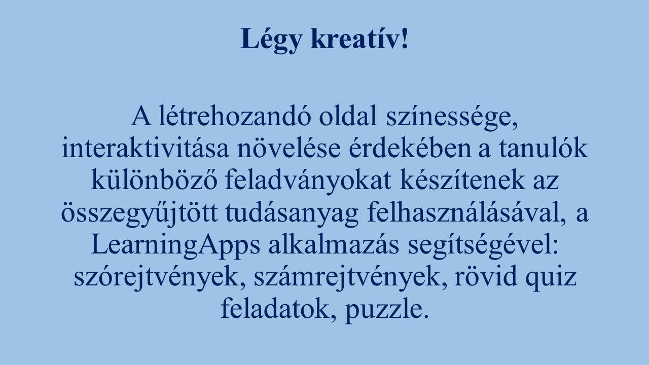 Légy kreatív.