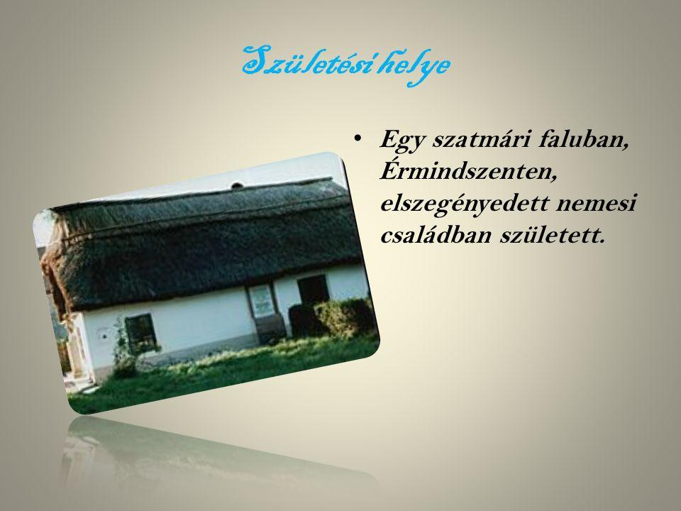 Születési helye Egy szatmári faluban, Érmindszenten, elszegényedett nemesi családban született.