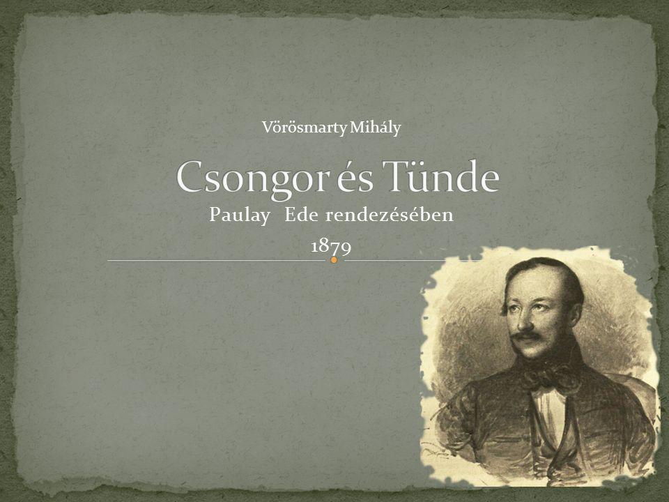 Paulay Ede rendezésében 1879 Vörösmarty Mihály