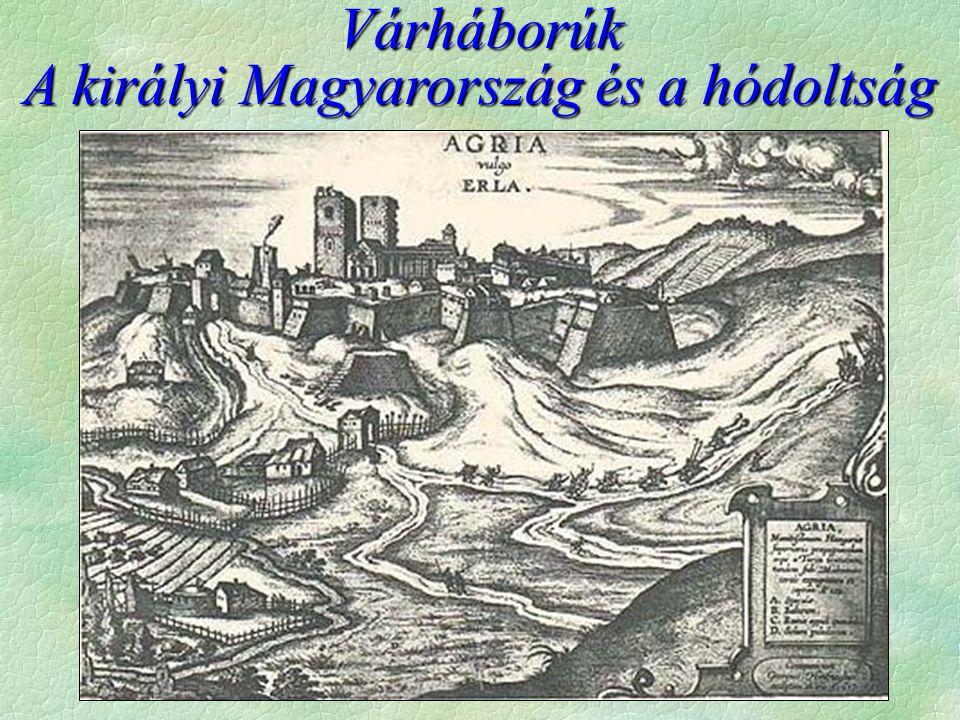 Várháborúk A királyi Magyarország és a hódoltság