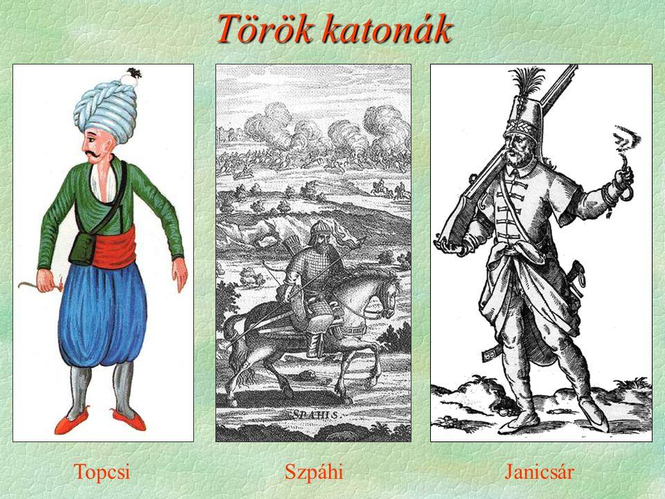 SzpáhiTopcsiJanicsár Török katonák