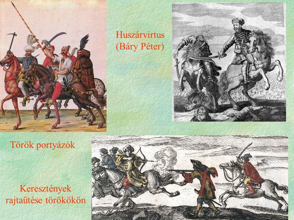 Török portyázók Huszárvirtus (Báry Péter) Keresztények rajtaütése törökökön