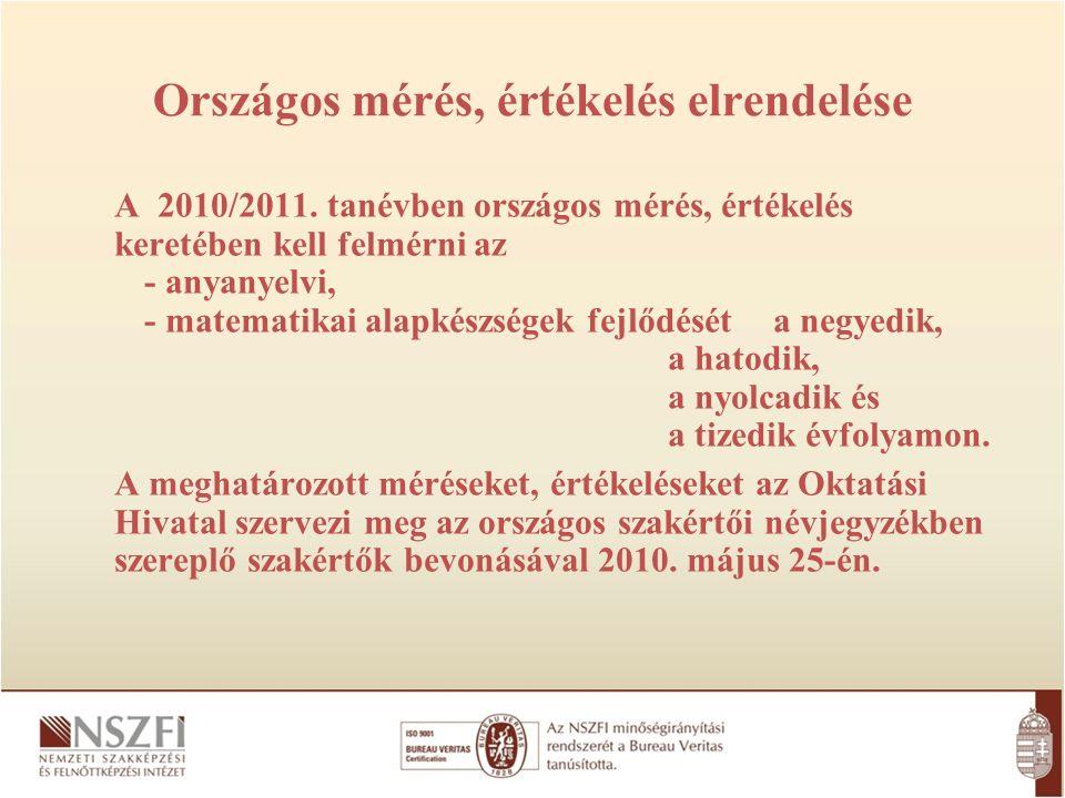 Országos mérés, értékelés elrendelése A 2010/2011.
