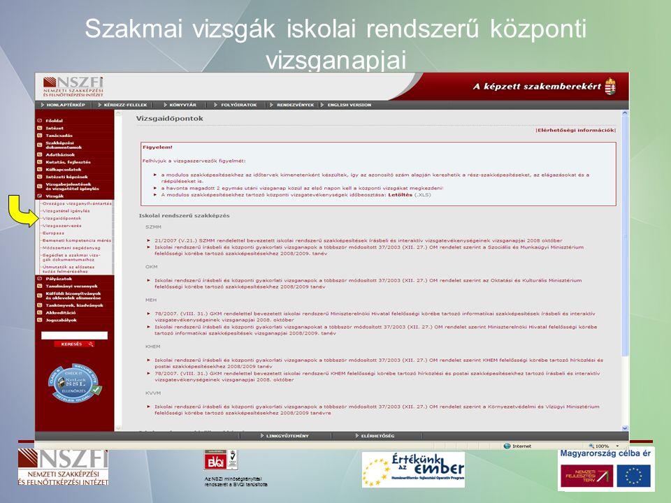 Az NSZI minőségirányítási rendszerét a BVQI tanúsította Szakmai vizsgák iskolai rendszerű központi vizsganapjai