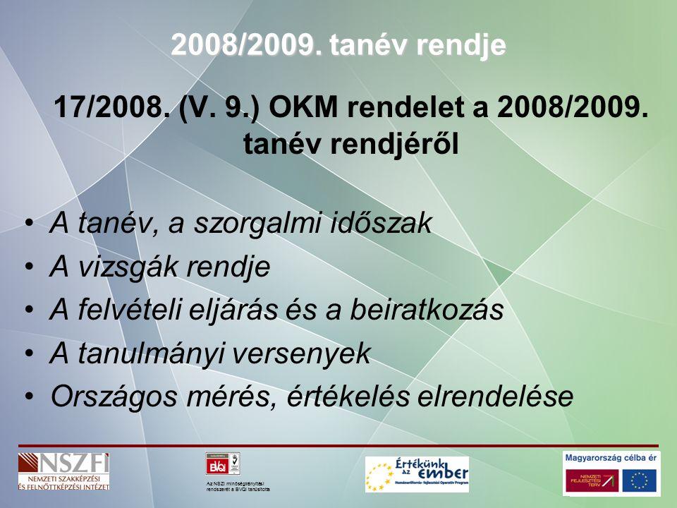 Az NSZI minőségirányítási rendszerét a BVQI tanúsította A tanév, a szorgalmi időszak első tanítási napja 2008.