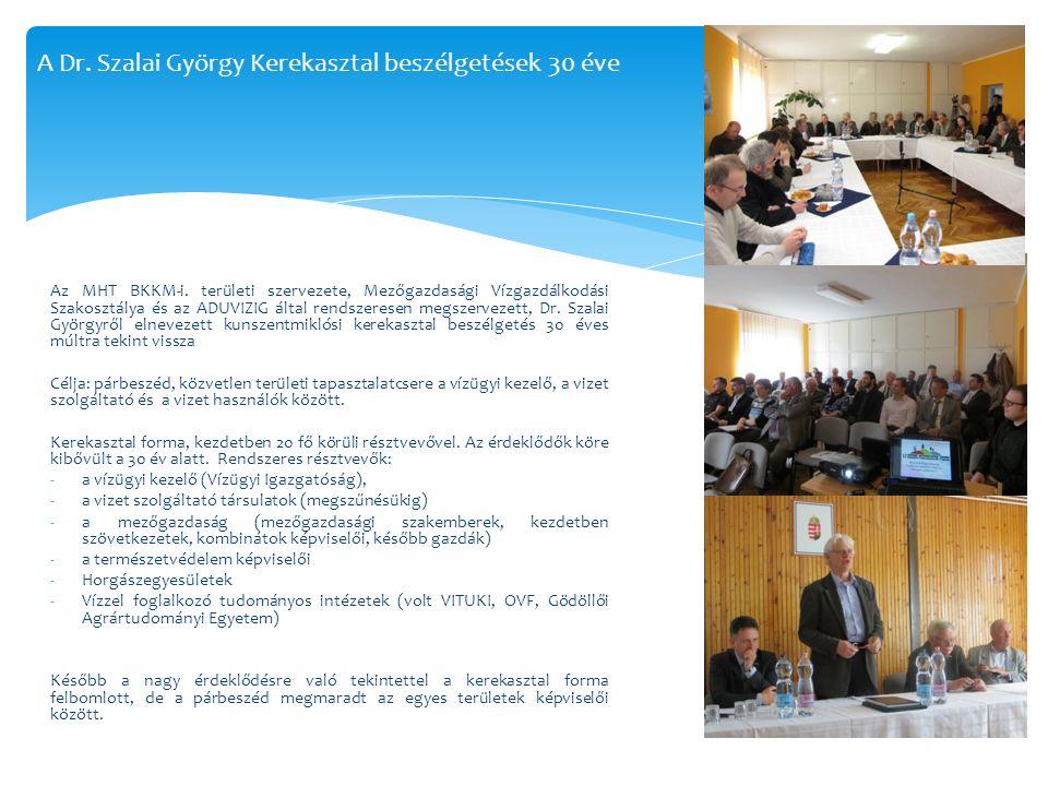 A kezdet Az első rendezvény 1986-ban: Dunavecsén a helyi Vízgazdálkodási Társulat tanácstermében kerekasztal megbeszélés került megrendezésre a társulatok aktuális feladatairól Lovrity József társulati elnök javaslatára évi rendszerességgel találkoztak a szakemberek, először különböző helyszíneken, majd Kunszentmiklóson Kezdeti helyszínek: -1987 – Érsekcsanád (Baja) -1988 – Kecskemét -1990 – Bp.
