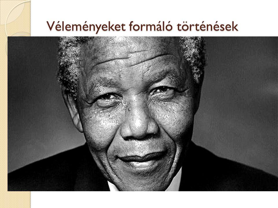 Véleményeket formáló történések Apartheid ◦ Az apartheid a faji elkülönítés, a (szegregáció) politikája, amelyet a Dél-afrikai Köztársaságban 1994-ig alkalmazott a fehér kisebbség.