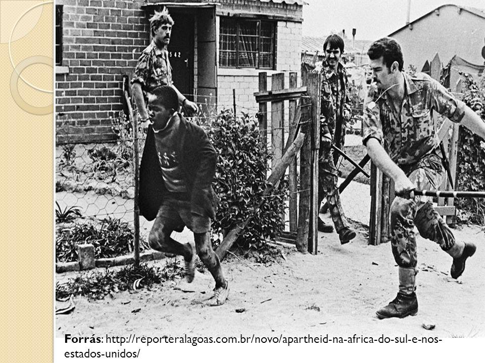 Forrás: http://reporteralagoas.com.br/novo/apartheid-na-africa-do-sul-e-nos- estados-unidos/