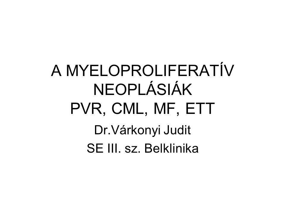 Közös jellemzőik Klonális megbetegedések Egy-egy sejtvonal proliferációja dominál A sejtek kiérnek (nincs dysplasia) Hepato-splenomegalia A kórlefolyás során transformálódhatnak acut leukemiába