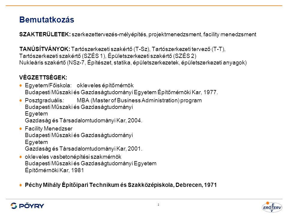 2 Bemutatkozás SZAKTERÜLETEK: szerkezettervezés-mélyépítés, projektmenedzsment, facility menedzsment TANÚSÍTVÁNYOK: Tartószerkezeti szakértő (T-Sz), Tartószerkezeti tervező (T-T), Tartószerkezeti szakértő (SZÉS 1), Épületszerkezeti szakértő (SZÉS 2) Nukleáris szakértő (NSz-7, Építészet, statika, épületszerkezetek, épületszerkezeti anyagok) VÉGZETTSÉGEK:  Egyetem/Főiskola:okleveles építőmérnök Budapesti Műszaki és Gazdaságtudományi Egyetem Építőmérnöki Kar, 1977.