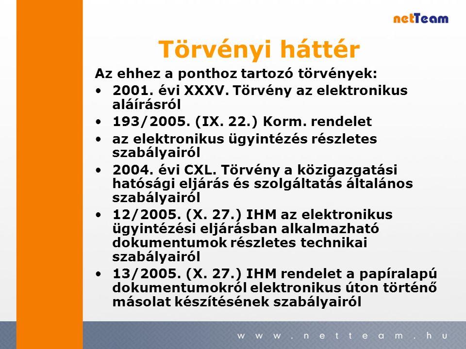 Törvényi háttér Az ehhez a ponthoz tartozó törvények: 2001.
