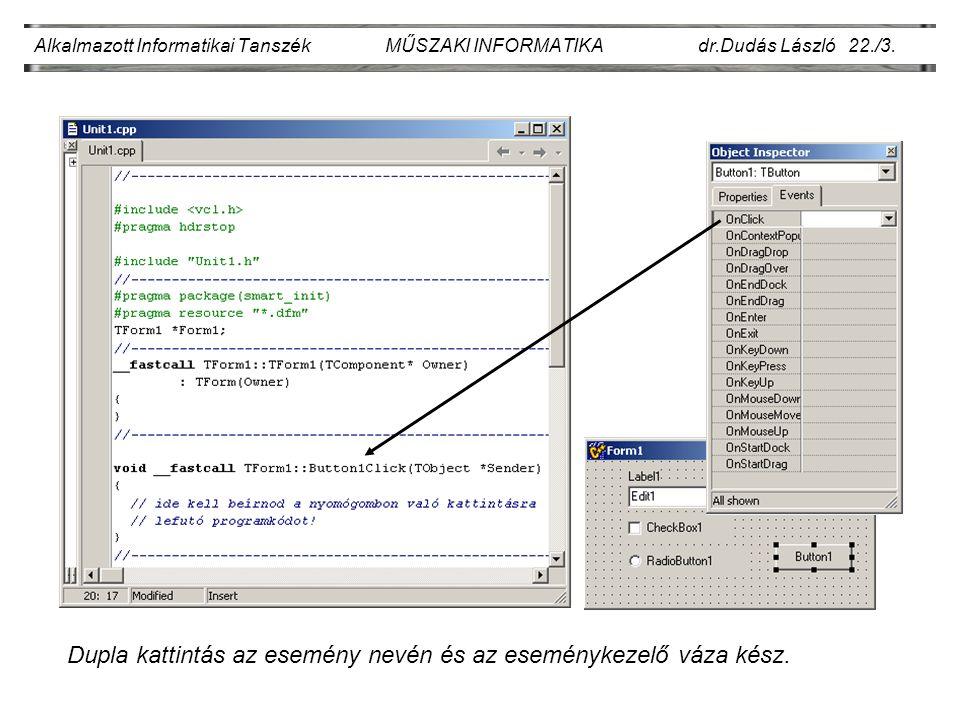 Alkalmazott Informatikai Tanszék MŰSZAKI INFORMATIKA dr.Dudás László 22./3.