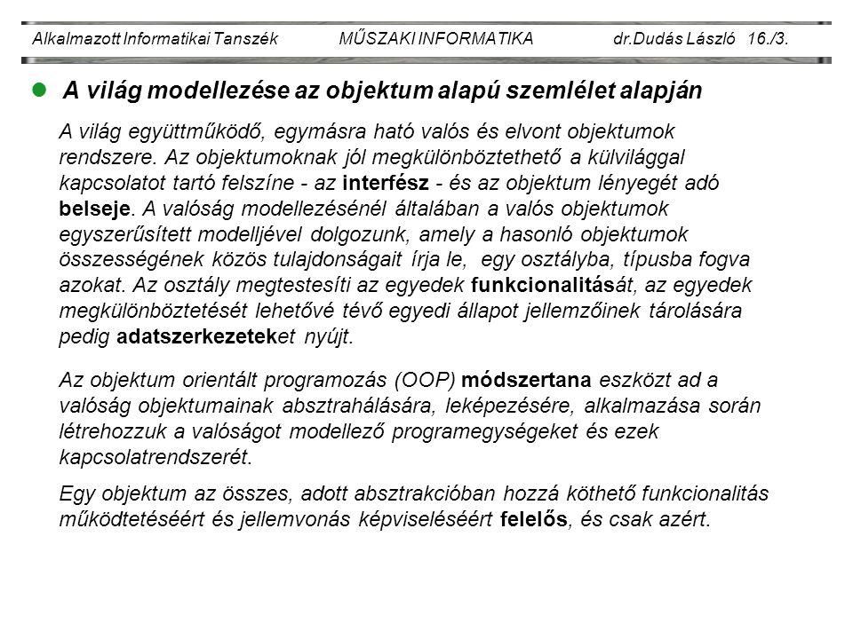 Alkalmazott Informatikai Tanszék MŰSZAKI INFORMATIKA dr.Dudás László 16./3.