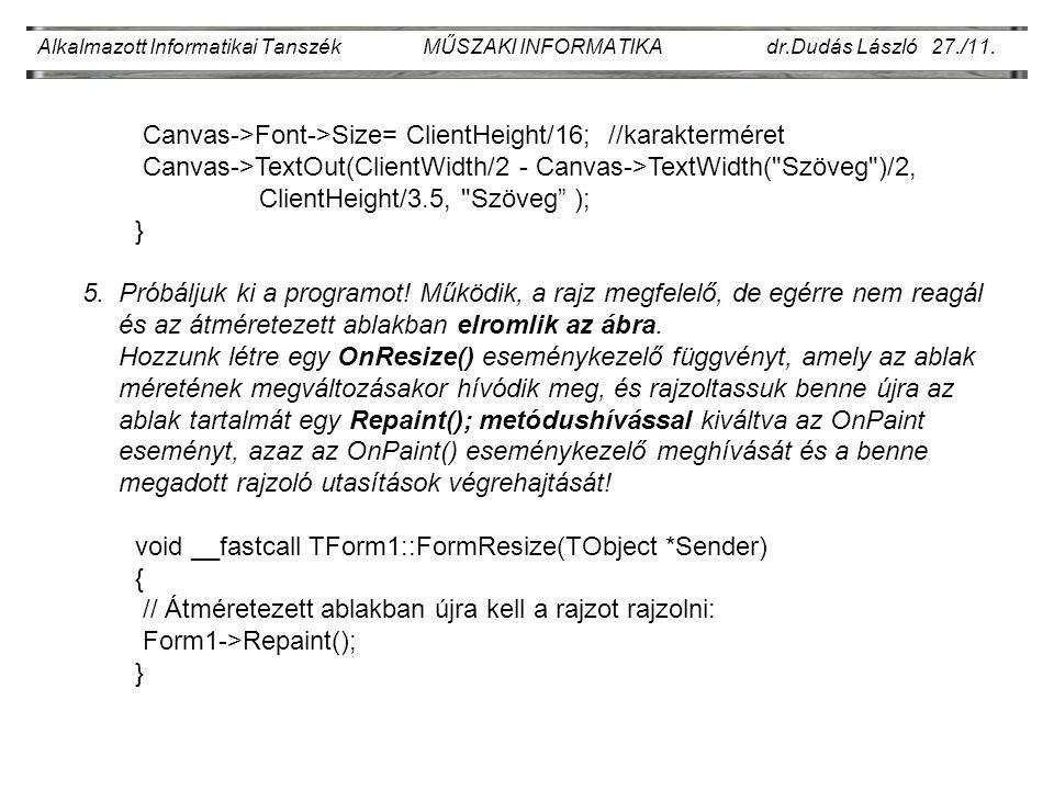 Alkalmazott Informatikai Tanszék MŰSZAKI INFORMATIKA dr.Dudás László 27./11.